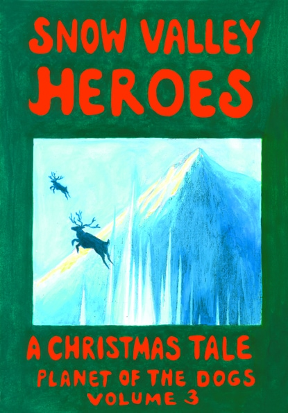 Snow Valley Heroes, A Christmas Tale