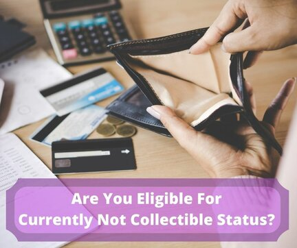 Are You Eligible For Currently Not Collectible Status?