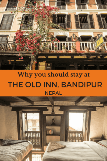 Our experience staying at The Old Inn, Bandipur, Nepal.