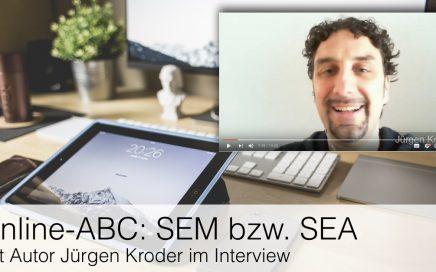 Online-ABC: SEM bzw. SEA mit Autor Jürgen Kroder im Interview
