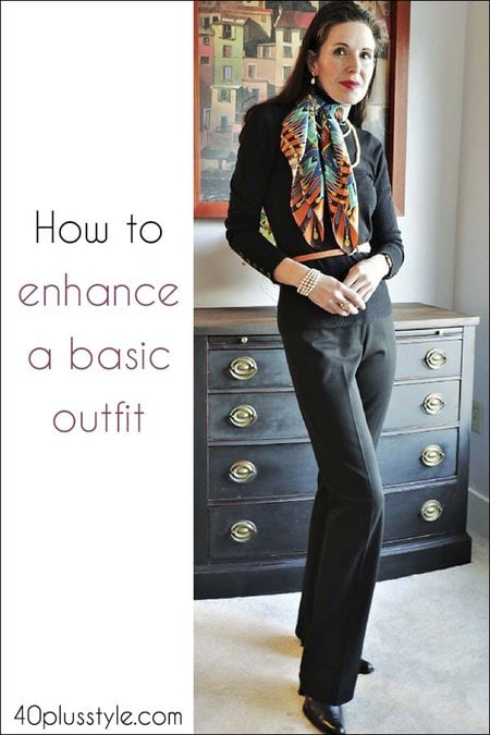 How to enhance a basic outfit | 40plusstyle.com