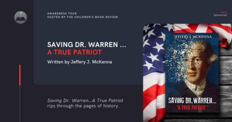 Saving Dr. Warren A True Patriot Book Tour