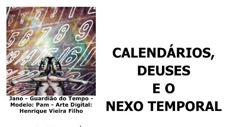 CALENDÁRIOS, DEUSES E O NEXO TEMPORAL