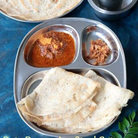 Oats Dosa served with podi and vellam