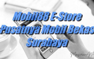 Mobil88 E-Store Pusatnya Mobil Bekas Surabaya