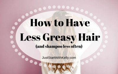 How to Have Less Greasy Hair and Shampoo Less Often