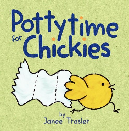 Pottytime for Chickies by Janee Trasler
