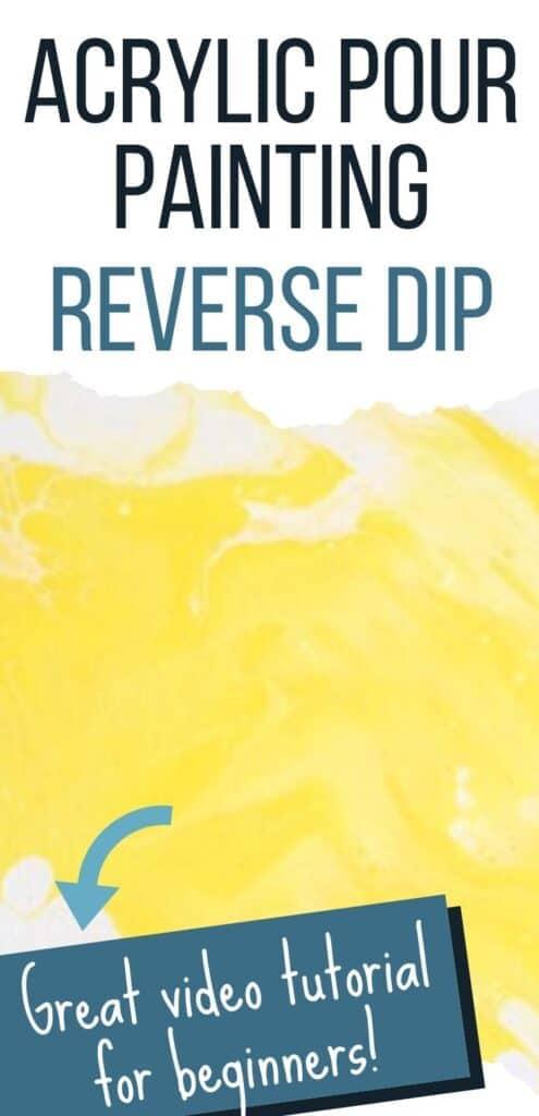 Acrylic Pour Painting Reverse Dip