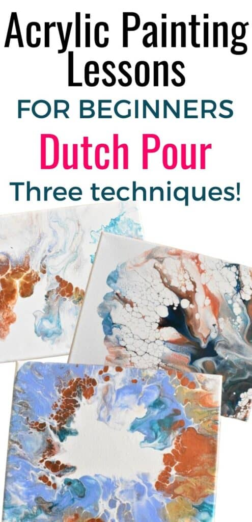 Acrylic Painting Lessons for Beginners Dutch Pour Three Techniques!