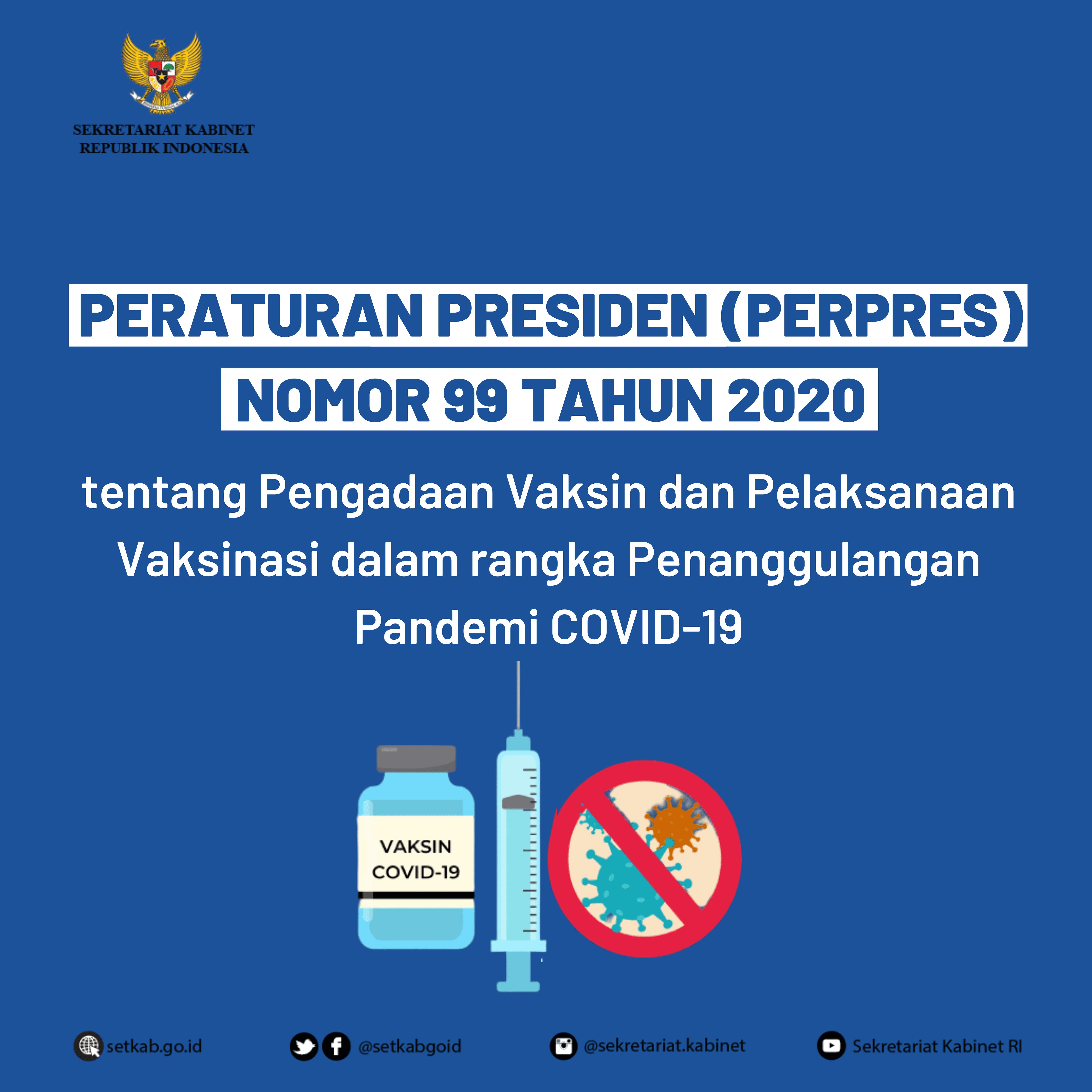 Perpres Nomor 99 Tahun 2020 tentang Pengadaan Vaksin dan Pelaksanaan Vaksinasi Dalam Rangka Penanggulangan Pandemi Covid-19