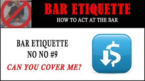 bar etiquette - can you cover me