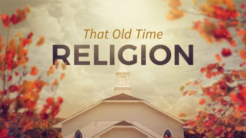 That Old-Time Religion