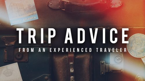 Trip Advice from an Experienced Traveler
