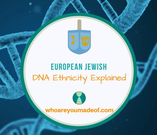 European Jewish Ancestry DNA Ethnicity
