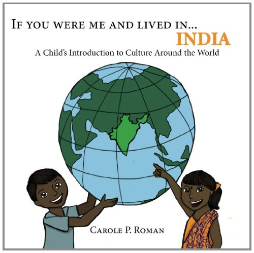 If You Were Me and Lived in India by Carole P. Roman