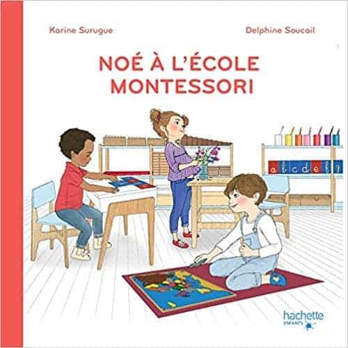 Livre Montessori - Noé à l'école Montessori