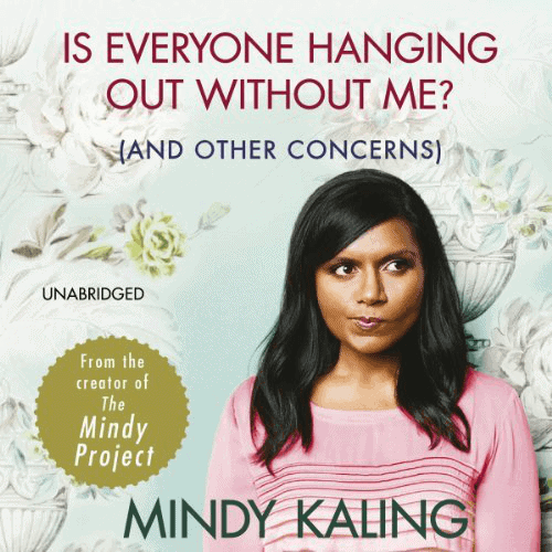 Is Everyone Hanging Out Without Me Audiobook
