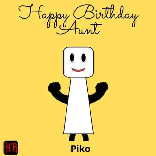 Happy Birthday Aunt by Piko