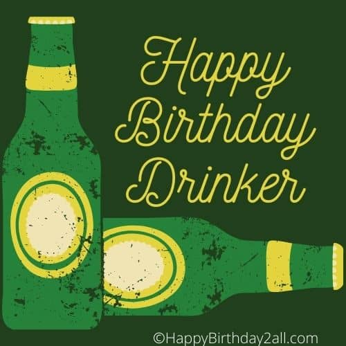 Happy Birthday Drinker