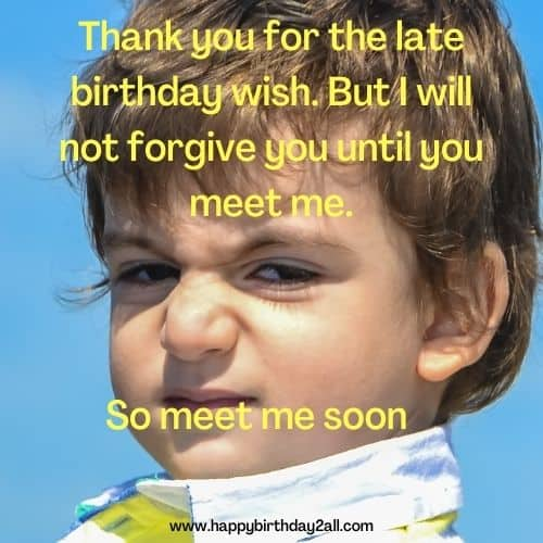 Thank you for the late birthday wish