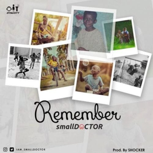 "Small Doctor – ""Remember"""