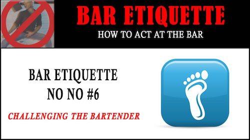 bar etiquette - challenging the bartender