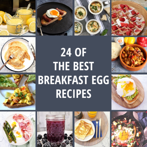 Graphic showing 12 recipe's feature photos around the edge of the post title text - 24 of the best breakfast egg recipes.
