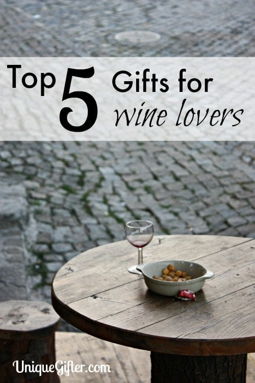 Top 5 Gifts for Wine Lovers