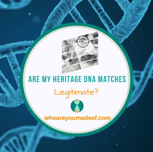 Are My Heritage DNA Matches Legitimate_