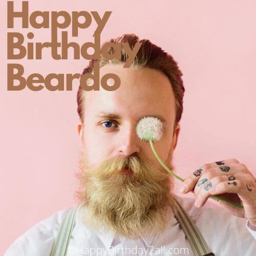 Happy Birthday Beardo
