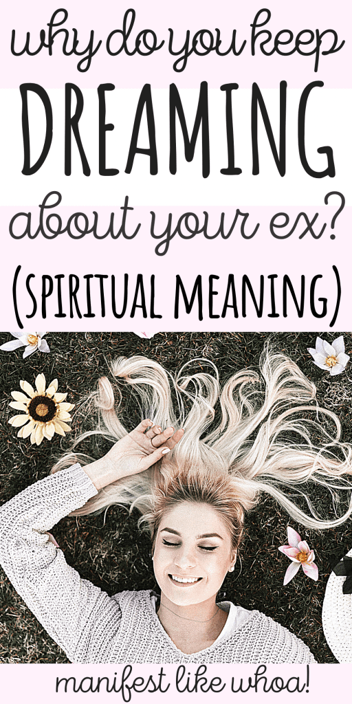 Why Do You Keep Dreaming About Your Ex? (Spiritual Meaning)