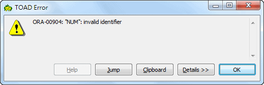 ORA-00904 invalid identifier in Toad for Oracle