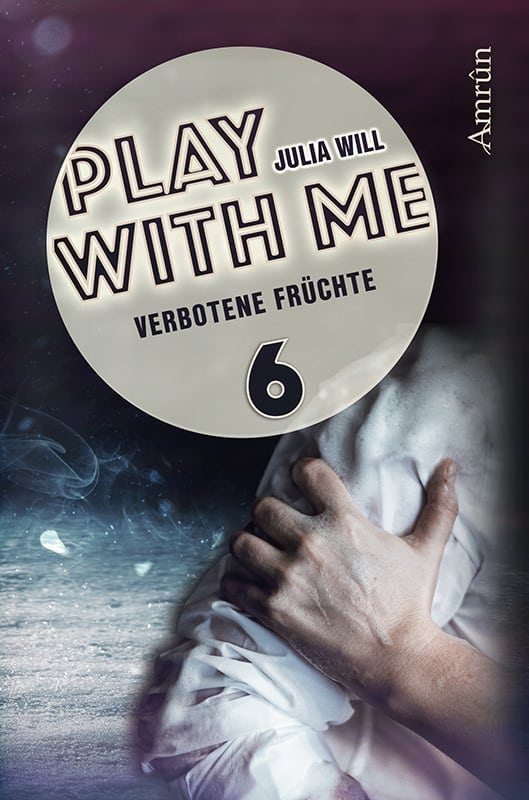 Play with me 6: Verbotene Früchte 6