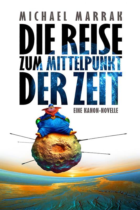 Die Reise zum Mittelpunkt der Zeit - Eine KANON-Novelle 2