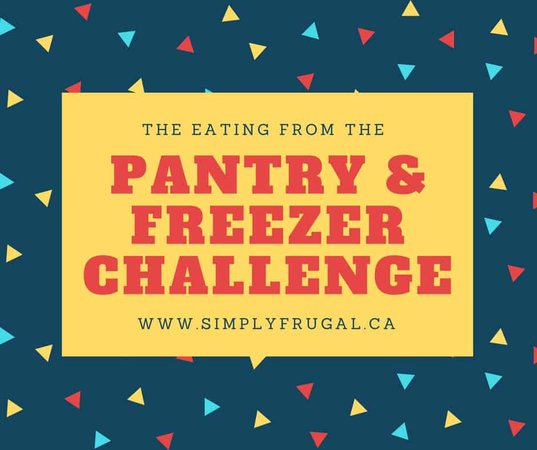 The Eating from the Pantry & Freezer Challenge from SimplyFrugal.ca