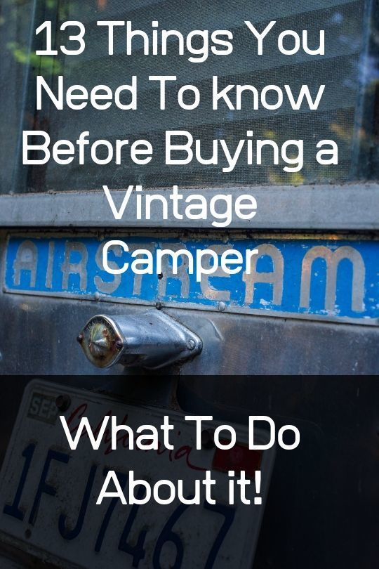 13 Things You Need To Know Before Buying A Vintage Camper & What to Do about it! 2