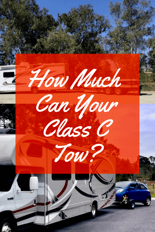 How Much Can You Tow With A Class C Motorhome? 3