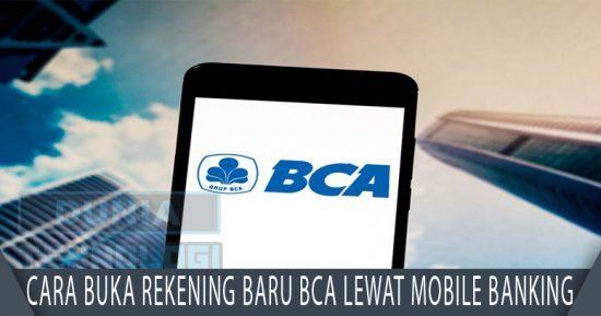 Cara Buka Rekening Baru BCA Lewat Mobile Banking