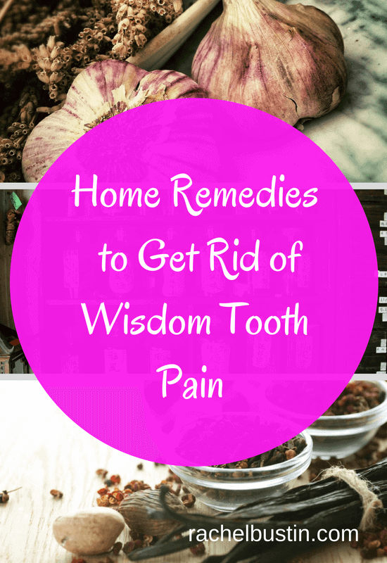 The Best Home Remedies to Get Rid of Wisdom Tooth Pain