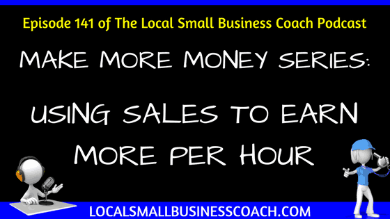 [Make More Money Series] – Using Sales to Earn More Per Hour