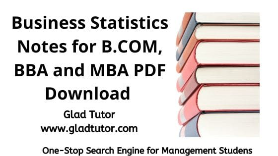 Business Statistics Notes for B.COM, BBA and MBA Students