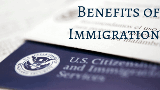 Benefits of Immigration