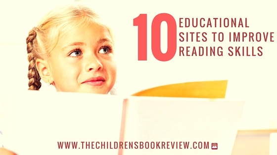10 Educational Websites to Improve Reading Skills & More