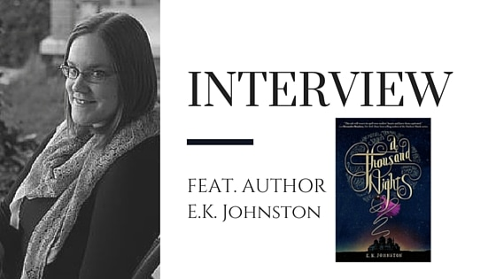 E.K. Johnston Discusses A Thousand Nights
