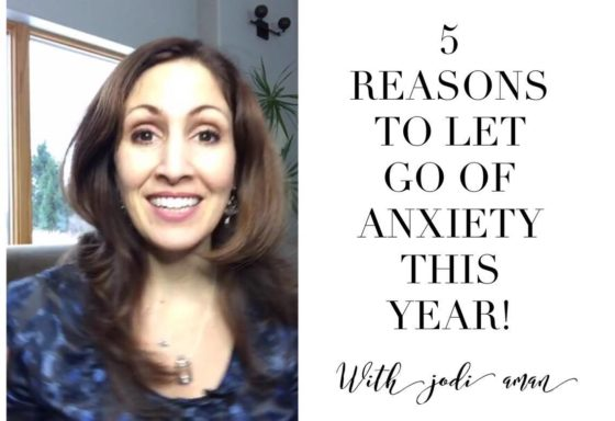 """5 Reasons to Let Go of Anxiety this year! """"Happy No Fear!"""""""