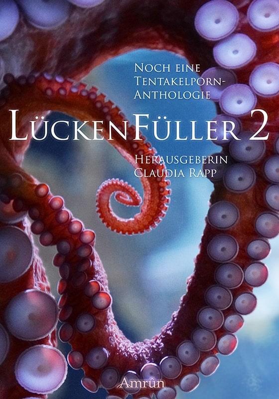 Lückenfüller 2 - Noch eine Tentakelporn-Anthologie 2