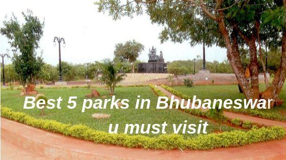 best 5 parks in bhubaneswar