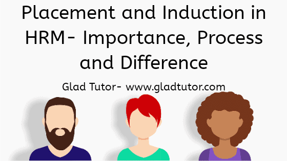 Placement and Induction in HRM- Importance, Process and Difference