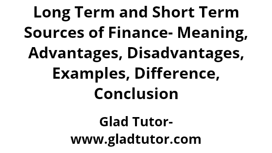 Long-Term and Short-Term Sources of Finance