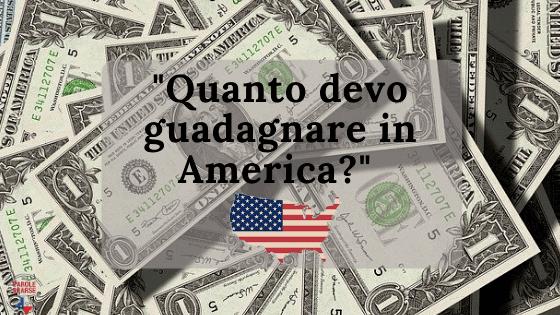 Quanto devo guadagnare in America?